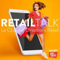 Club Retail Talk: advocacy & communauté, comment en tirer le meilleur parti?