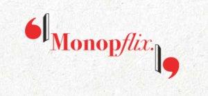 MonopFlix est le nouveau service sur abonnement de Monoprix. - © Monoprix